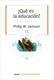 portada_que-es-la-educacion_philip-w-jackson_201502271850
